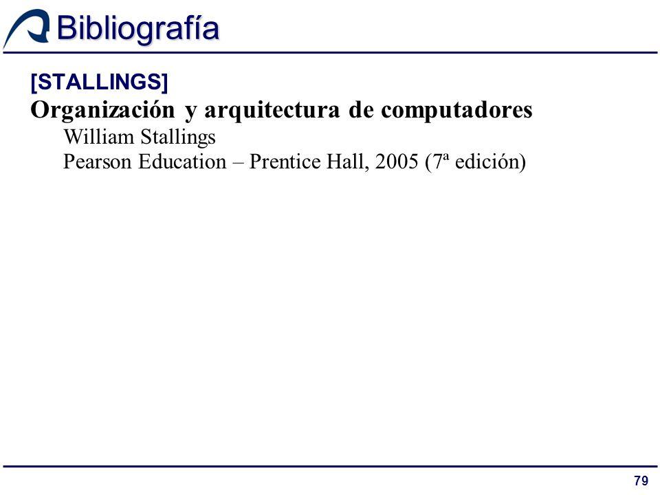 Bibliografía Organización y arquitectura de computadores [STALLINGS]